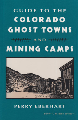 Cover of Guide to the Colorado Ghost Towns and Mining Camps
