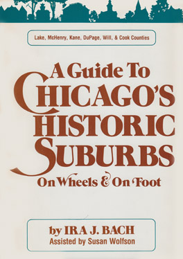 Cover of 'Guide to Chicago's Historic Suburbs on Wheels and on Foot'