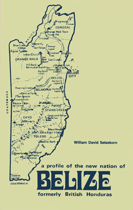 Formerly British Honduras: A Profile of the New Nation of Belize ...