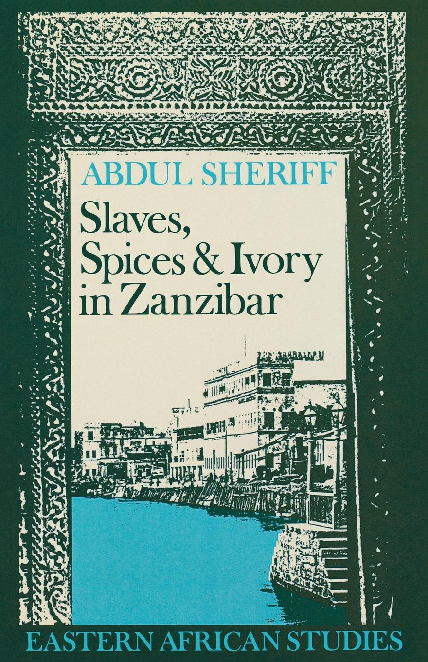 Cover of 'Slaves, Spices and Ivory in Zanzibar'