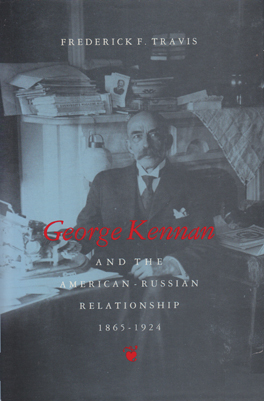 Cover of 'George Kennan and the American-Russian Relationship, 1865–1924'