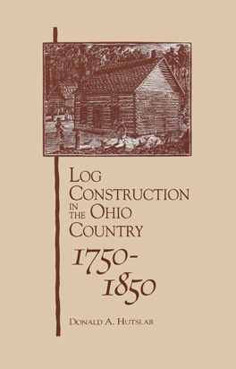 Cover of 'Log Construction in the Ohio Country, 1750–1850'