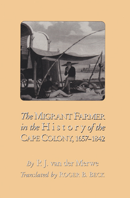 Cover of The Migrant Farmer in the History of Cape Colony, 1657–1842