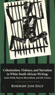 Cover of 'Colonization, Violence, and Narration in White South African Writing'
