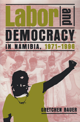 Cover of Labor and Democracy in Namibia, 1971–1996