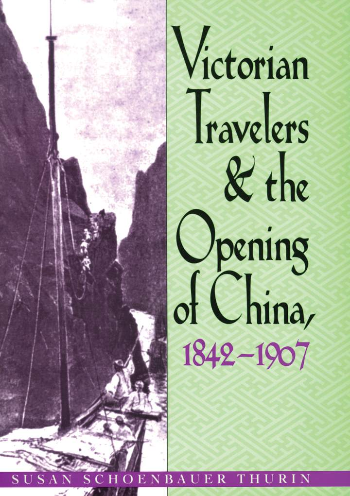 Cover of 'Victorian Travelers and the Opening of China 1842-1907'