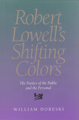Cover of 'Robert Lowell's Shifting Colors'