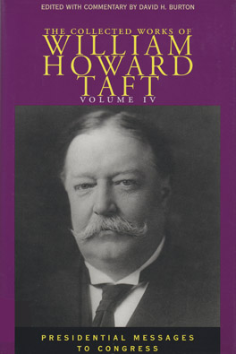 Cover of 'Collected Works of William Howard Taft, Volume IV'