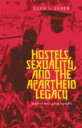 Cover of 'Hostels, Sexuality, and the Apartheid Legacy'