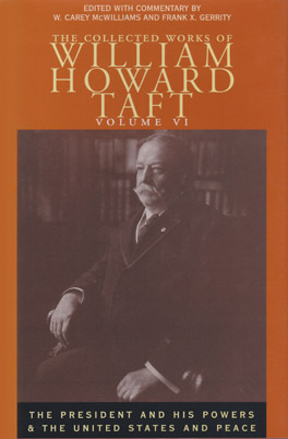 Cover of 'The Collected Works of William Howard Taft, Volume VI'