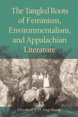 Cover of 'The Tangled Roots of Feminism, Environmentalism, and Appalachian Literature'