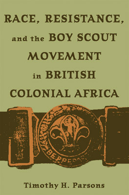 Cover of Race, Resistance, and the Boy Scout Movement in British Colonial Africa
