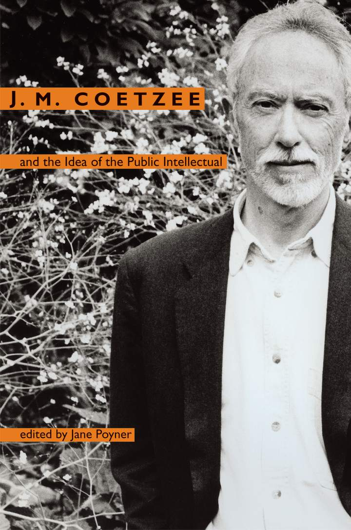 Cover of 'J. M. Coetzee and the Idea of the Public Intellectual'