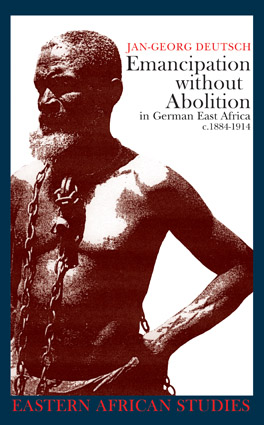 Cover of Emancipation without Abolition in German East Africa, c. 1884–1914