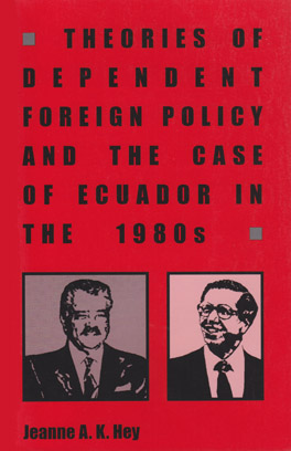 Cover of Theories of Dependent Foreign Policy and the Case of Ecuador in the 1980s
