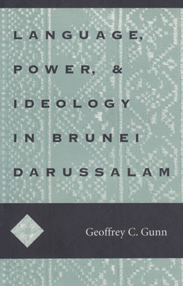 Cover of Language, Power, and Ideology in Brunei Darussalam