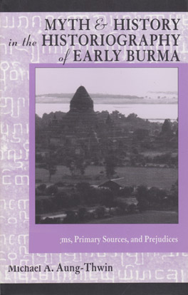 Cover of 'Myth and History in the Historiography of Early Burma'