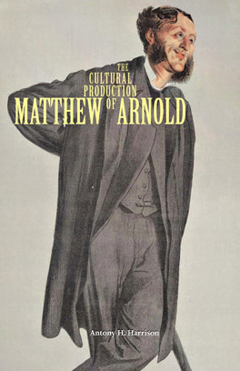 Cover of 'The Cultural Production of Matthew Arnold'