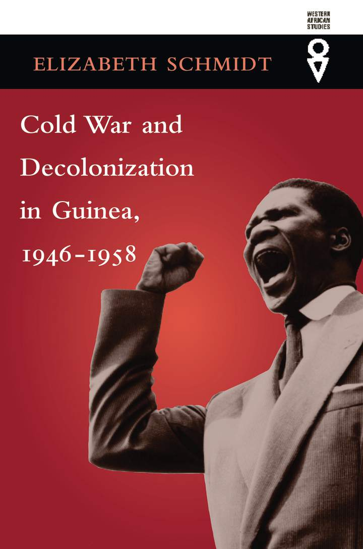 Cover of Cold War and Decolonization in Guinea, 1946–1958