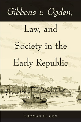 Cover of 'Gibbons v. Ogden, Law, and Society in the Early Republic'