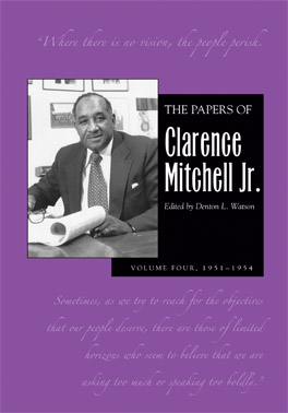 Cover of 'The Papers of Clarence Mitchell Jr., Volume IV'