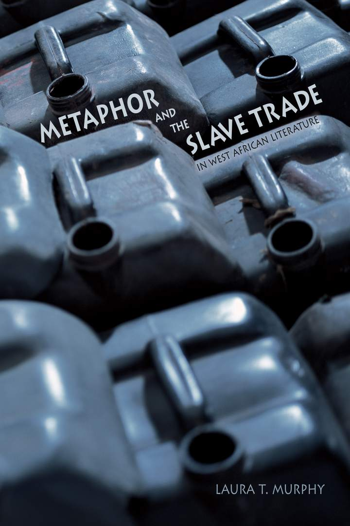 Cover of Metaphor and the Slave Trade in West African Literature
