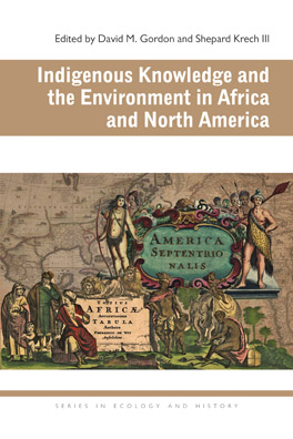 Cover of Indigenous Knowledge and the Environment in Africa and North America