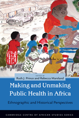 Cover of 'Making and Unmaking Public Health in Africa'