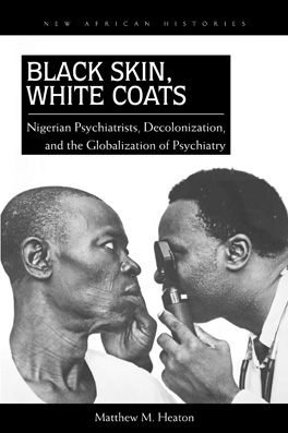 Cover of 'Black Skin, White Coats'