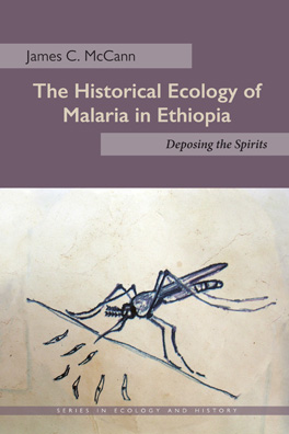 Cover of The Historical Ecology of Malaria in Ethiopia