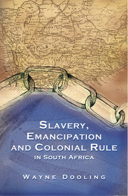 Cover of Slavery, Emancipation and Colonial Rule in South Africa