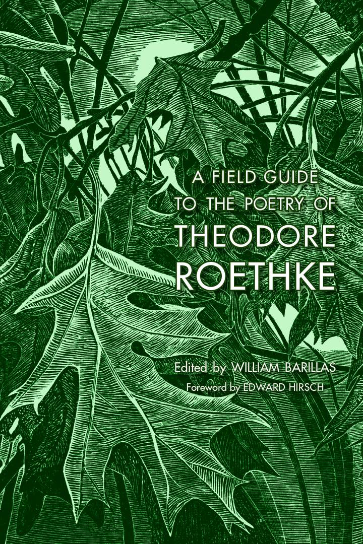 Cover of A Field Guide to the Poetry of Theodore Roethke