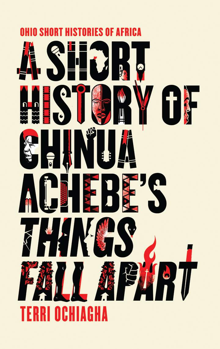 Cover of 'A Short History of Chinua Achebe's Things Fall Apart'
