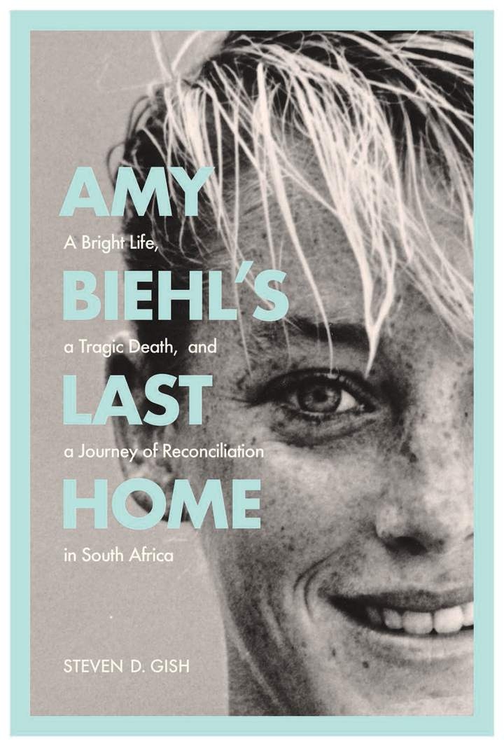 Cover of 'Amy Biehl's Last Home'