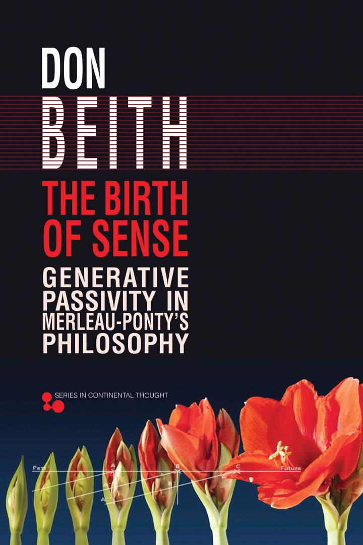 The Birth of Sense: Generative Passivity in Merleau-Ponty's Philosophy Book Cover
