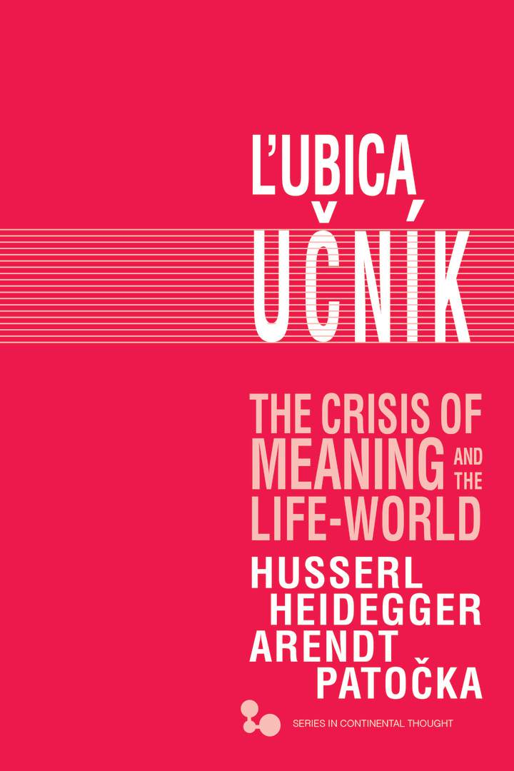 The Crisis of Meaning and the Life-World. Husserl, Heidegger, Arendt, Patočka Book Cover